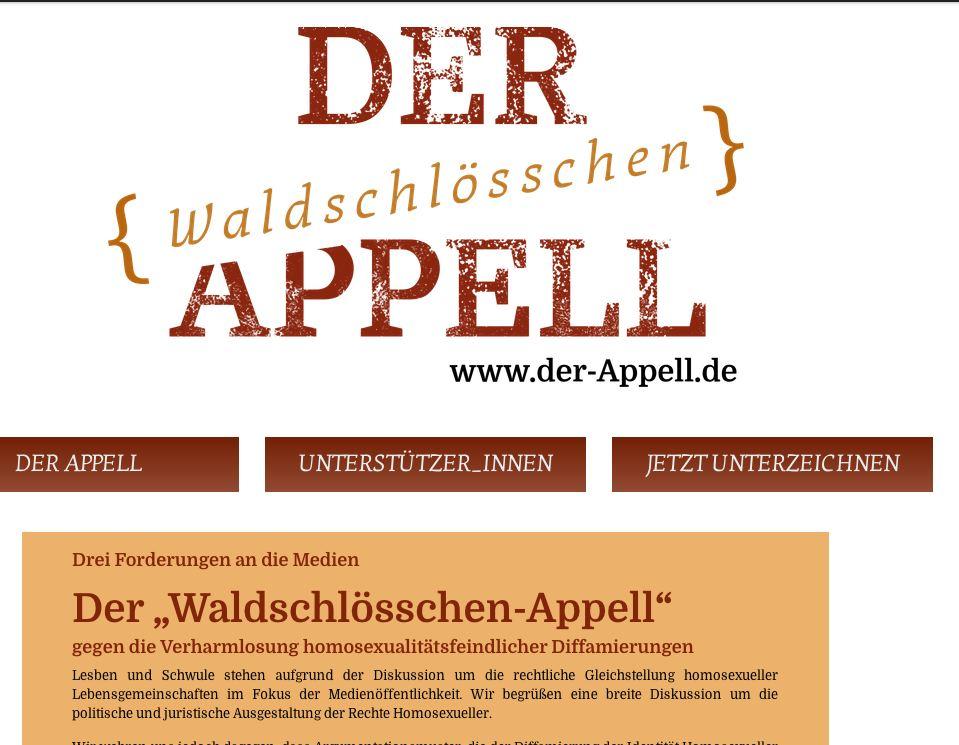 """""""Waldschlösschen""""-Appell warnt vor Verharmlosung von Homosexuellen-Feindlichkeit Über hundert Journalisten, Medienmacher und gesellschaftliche Organisationen warnen vor verstärkten Anfeindungen von Lesben und Schwulen in deutschen Medien. Im sogenannten """"Waldschlösschen-Appell"""", der von dem Berliner Blogger Johannes Kram initiiert und vom Bund Lesbischer und Schwuler JournalistInnen (BLSJ) unterstützt wurde, fordern die Unterzeichner, dass diskriminierende Anfeindungen gegen Homosexuelle in den Medien genauso gekennzeichnet werden, wie dies bei rassistischen, sexistischen oder antisemitischen Aussagen geschieht."""